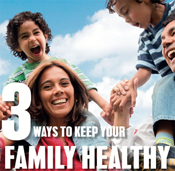 3 ways to keep your family healthy